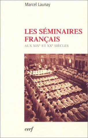 Les séminaires français aux XIX et XX siècles par Marcel Launay