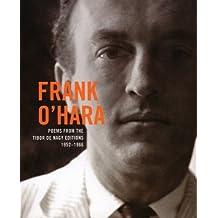Frank O'Hara - Poems from the Tibor De Nagy Editions 1952-1966