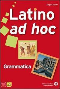 Latino ad hoc. Grammatica. Per le Scuole superiori. Con espansione online