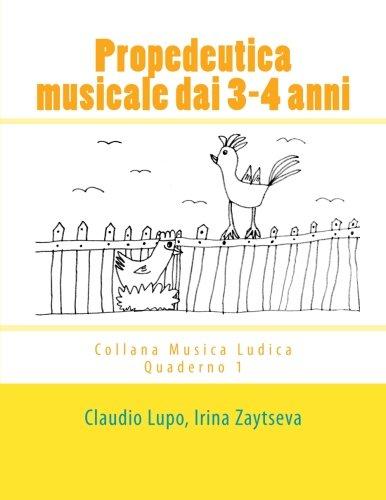 Propedeutica Musicale Dai 3-4 Anni: Volume 1