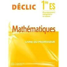 Mathématiques 1e ES : Livre du professeur