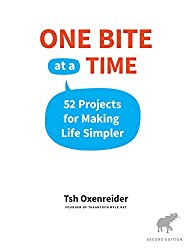 One Bite at a Time: 52 Projects for Making Life Simpler (English Edition)