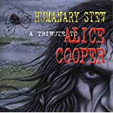 Humanary Stew - A Tribute To Alice Cooper