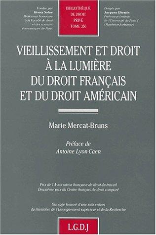 Vieillissement et droit à la lumière du droit français et du droit américain
