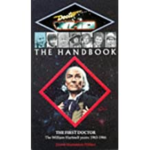 Doctor Who - The Handbook: The First Doctor: The William Hartnell Years 1963-1966 (Dr Who Handbooks)