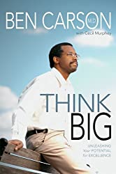 Think Big: Unleashing Your Potential for Excellence by Ben Carson (2005-12-01)