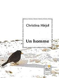 Un homme par Christina Mirjol