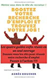 Boostez votre recherche d'emploi !: Mettez-vous dans la tête du recruteur...