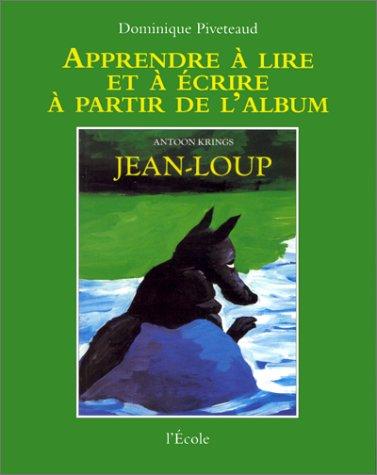 Apprendre à lire et à écrire à partir de l'album : Jean-Loup
