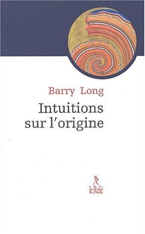 Intuition sur l'origine. Le mythe qui vint  la vie