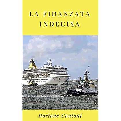 La Fidanzata Indecisa (Le Indagini Dell'Agenzia Calzolari Vol. 1)