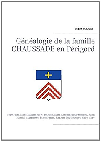 Genealogie Famille - Généalogie de la famille Chaussade en Périgord