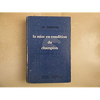 EQUITATION, VETERINAIRE: Le Cheval, Mise en condition du Champion, 1976.