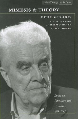 Mimesis and Theory: Essays on Literature and Criticism, 1953-2005 (Cultural Memory in the Present) by René Girard (2011-12-22)