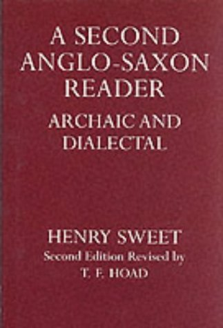 A Second Anglo-Saxon Reader: Archaic and Dialectical (Oxford Reprints)