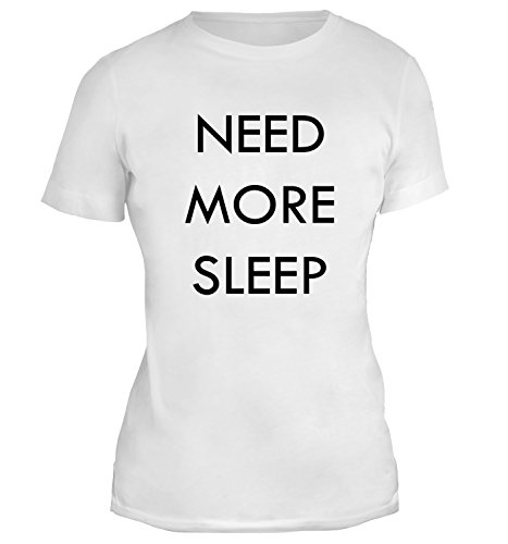 Mesdames T-Shirt avec Need More Sleep Funny Slogan Phrase imprimé. Blanc