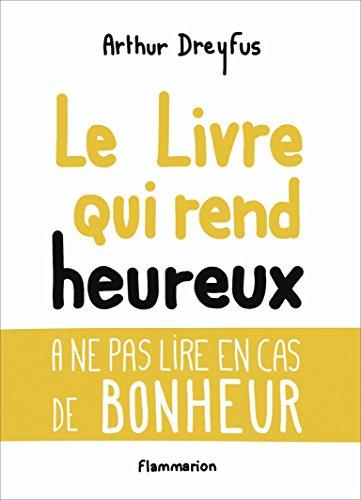 Le livre qui rend heureux par Arthur Dreyfus
