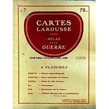 Cartes Larousse, atlas de la guerre, n° 7 : Blocus Anglo-Allemand, eaux minerales de France, hotel de ville d'Arras, champagne, operations sur la Naerw, Congo Francais et Cameroun