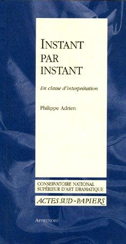 Instant par instant : En classe d'interprétation