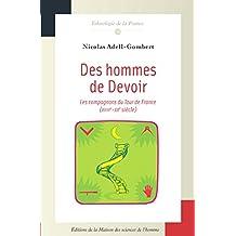 Des hommes de Devoir: Les compagnons du Tour de France (XVIIIe-XXe siècles) (Ethnologie de la France)