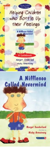 Helping Children Who Bottle Up Their Feelings & A Nifflenoo Called Nevermind: Set: AND Nifflenoo Called Nevermind (Helping Children with Feelings)