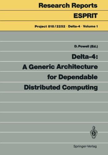 Delta-4: A Generic Architecture for Dependable Distributed Computing (Projects 818/2252 Delta-4)