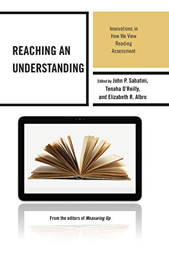 Reaching an Understanding: Innovations in How We View Reading Assessment