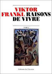 Raisons de vivre, tome 1 : The Will to Meaning