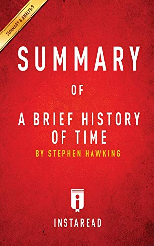 Summary of A Brief History of Time: by Steven Hawking | Includes Analysis por Instaread Summaries