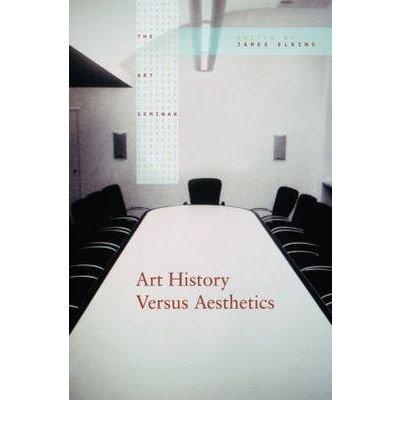 Art History Versus Aesthetics (Art Seminar (Paperback)) (Paperback) - Common