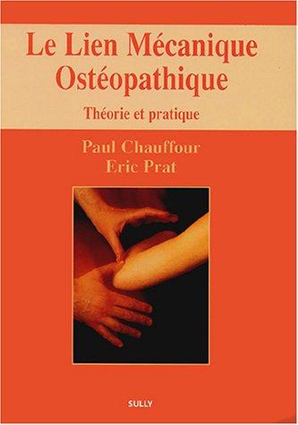 Le lien mécanique ostéopathique : Théorie et pratique