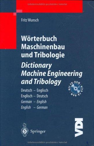 Würterbuch Maschinenbau und Tribologie/Dictionary Machine Engineering and Tribology: Deutsch — English/English — Deutsch (VDI-Buch)