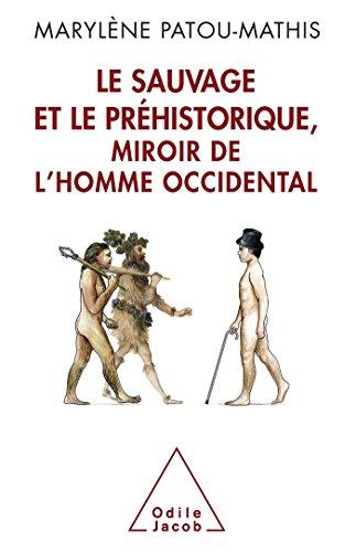 le-sauvage-et-le-prhistorique-miroir-de-l-39-homme-occidental-de-la-maldiction-de-cham--l-39-identit-nationale
