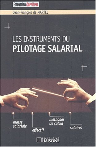Les instruments du pilotage salarial par Jean-François de Martel