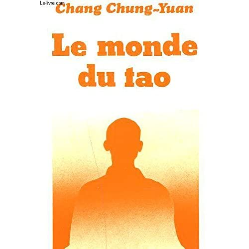 Le Monde du Tao: Créativité et taoïsme, essai sur la philosophie, la poésie et l'art chinois (Stock plus)