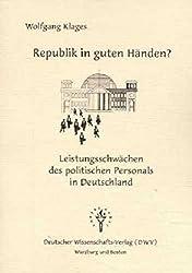 Republik in guten Haenden? Leistungsschwaechen des politischen Personals in Deutschland. (DWV-Schriften zur Politikwissenschaft)