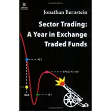 Sector Trading: A Year in Exchange Traded Funds by Jonathan Bernstein (2006-04-03)
