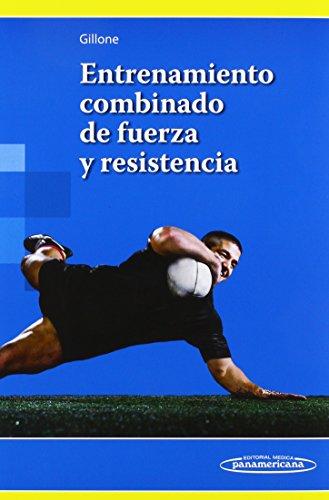 Entrenamiento combinado de fuerza y resistencia por Claudio A. Gillone