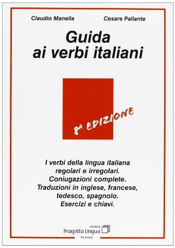 Guida ai verbi italiani (L'italiano per stranieri) por Claudio Manella