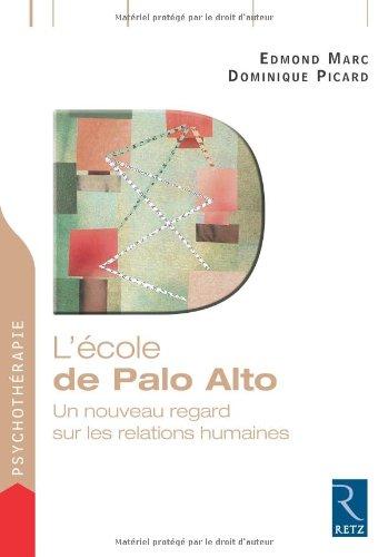 L'école de Palo Alto : Un nouveau regard sur les relations humaines par Edmond Marc, Dominique Picard