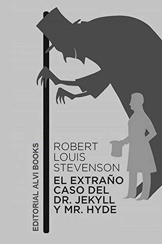 El extraño caso del Dr. Jekyll y Mr. Hyde (Traducido): Editorial Alvi Books por Robert Louis Stevenson