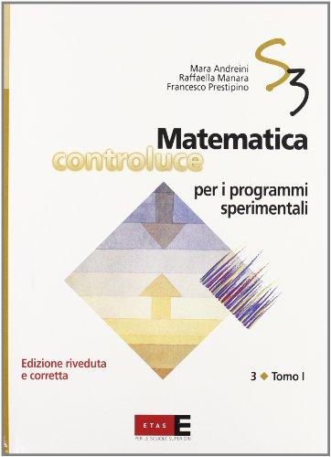 Matematica controluce per i programmi sperimentali. Per le Scuole superiori: 3