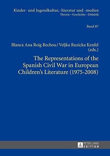 The Representations of the Spanish Civil War in European Childrens Literature (1975-2008) (Kinder- und Jugendkultur, -literatur und -medien Book 87) (English Edition)