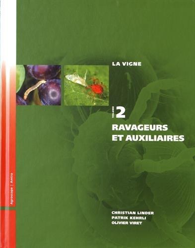 La vigne : Volume 2, Ravageurs et auxiliaires