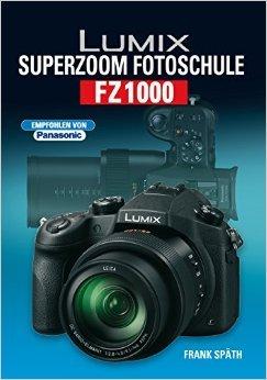 Preisvergleich Produktbild Lumix Superzoom Fotoschule FZ1000 ( 19. September 2014 )
