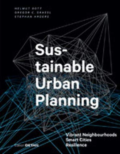 Sustainable Urban Planning: Vibrant Neighbourhoods - Smart Cities - Resilience (DETAIL Special)