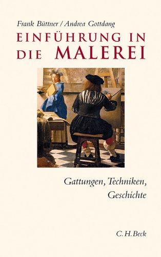 Einführung in die Malerei: Gattungen, Techniken, Geschichte (C.H. Beck Studium)
