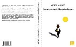 LES AVENTURES DE MAMADOU L'AVOCAT par [Matayo, Victor]