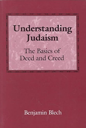 [(Understanding Judaism : The Basics of Deed and Creed)] [By (author) Benjamin Blech] published on (September, 1992)