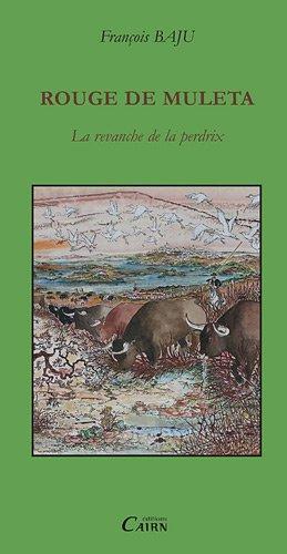 Rouge de Muleta par François Baju